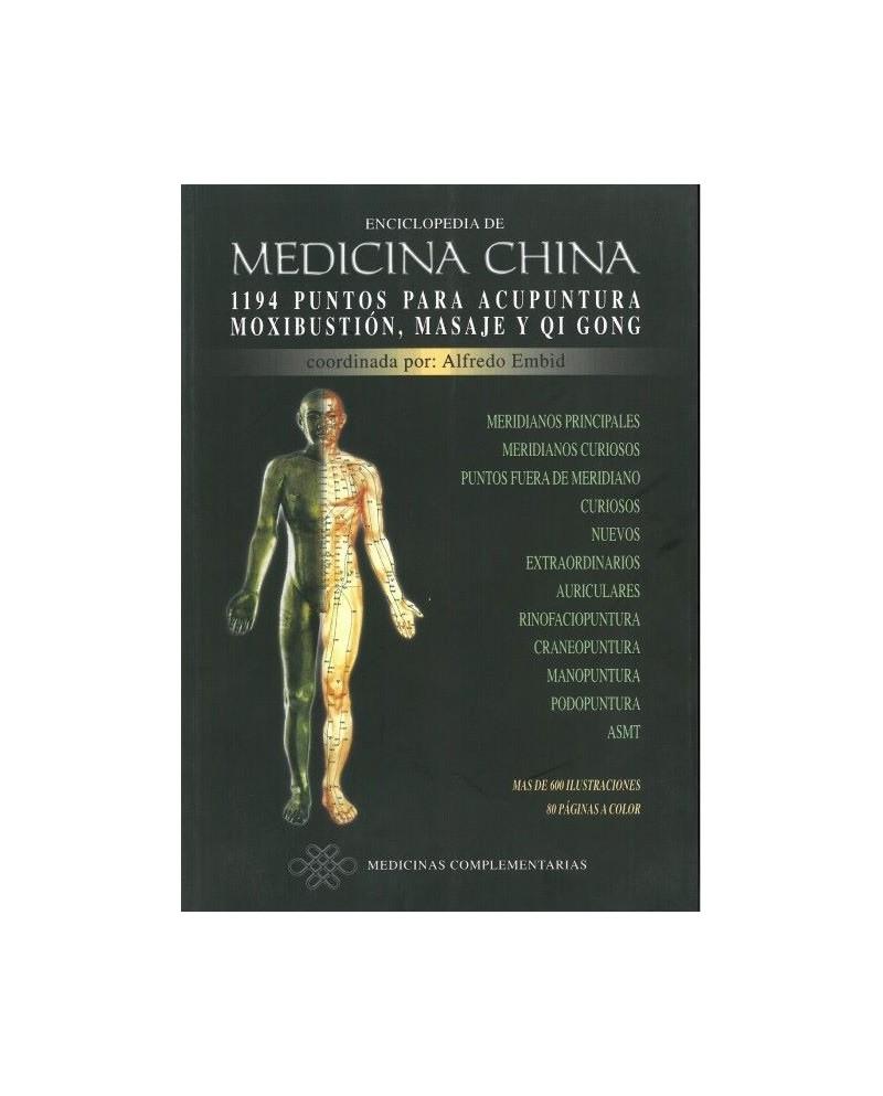 Enciclopedia de MEDICINA CHINA 1194 PUNTOS PARA ACUPUNTURA, MOXIBUSTIÓN, MASAJE Y QI GONG